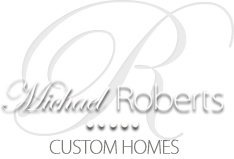 Michael Roberts Custom Homes