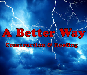 A Better Way Construction and Roofing