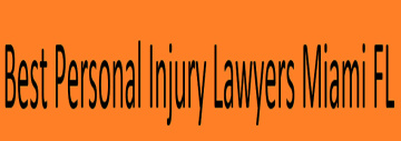 Best Personal Injury Lawyers Miami FL