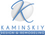 Kaminskiy Design and Remodeling